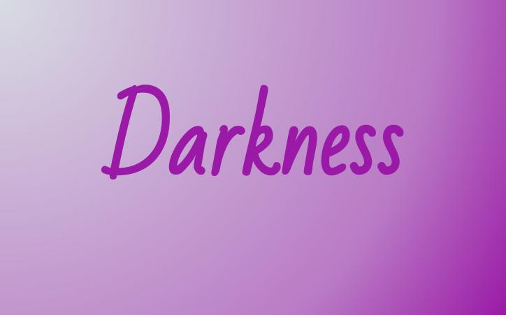 word 'darkness'