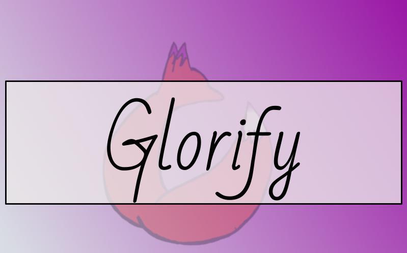 Glorify